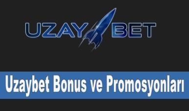 Uzaybet Bonus ve Promosyonları