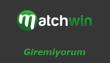 Matchwin Giremiyorum - Giriş Adresi Nedir?