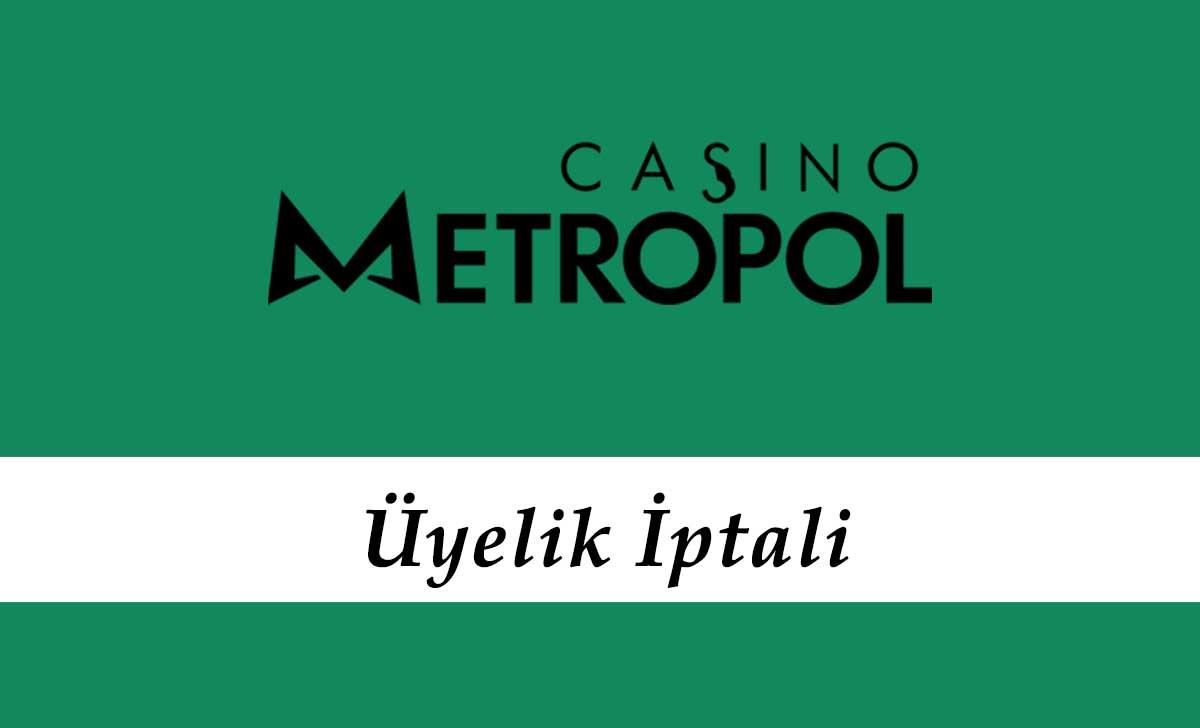 Casinometropol Üyelik İptali