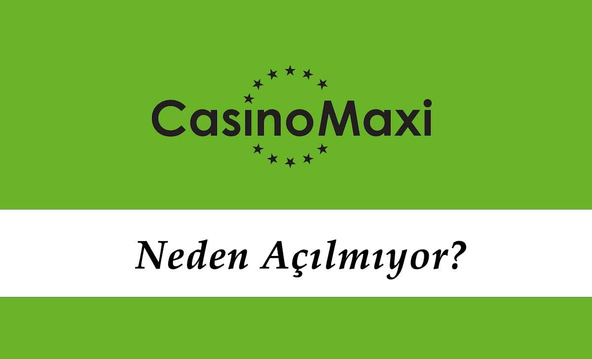 Casinomaxi Neden Açılmıyor?